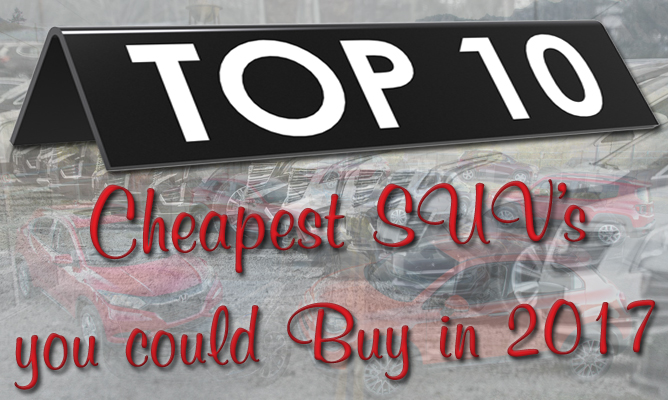 top 10 cheapest suvs you could buy in 2017. Black Bedroom Furniture Sets. Home Design Ideas